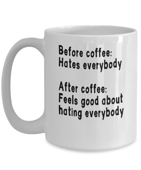 Before Coffee Hates Everybody Funny Coffee Quotes Etsy