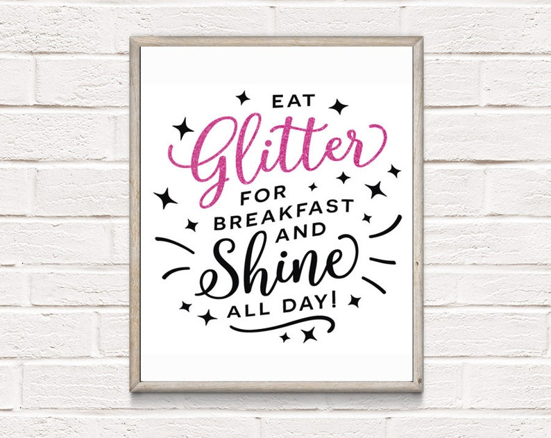 8f4acf70cf25 Eat Glitter For Breakfast and Shine All Day Poster Print Wall | Etsy