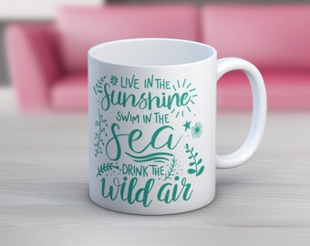 Live In The Sunshine Swim In The Sea Drink The Wild Air Hand Lettering 11 oz or 15 oz Coffee Mug
