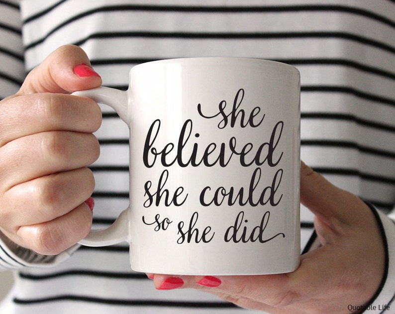She Believed She Could So She Did // 11 oz or 15 oz Coffee Mug image 0