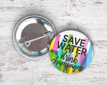 "Save Water Drink Champagne 2.25"" Pinback Button"