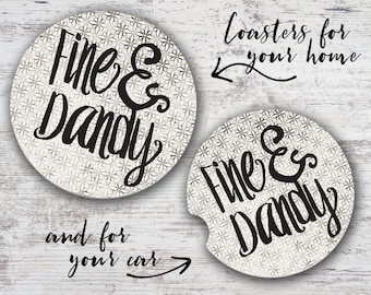 Fine and Dandy Southern Sayings Sandstone Home Coaster or Car Coaster