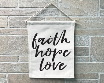 Faith Hope Love // Heavy Cotton Canvas Banner // Made In The USA