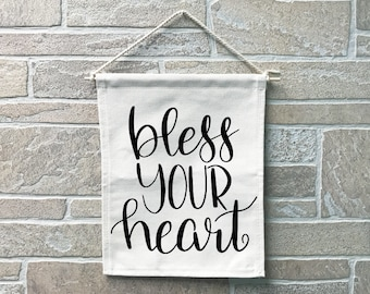 Bless Your Heart // Heavy Cotton Canvas Banner // Made In The USA