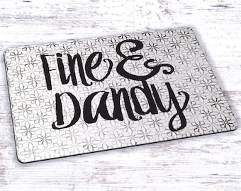 Fine and Dandy Mousepad - 7.75 x 9.25