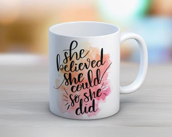 She Believed She Could So She Did Watercolor Hand Lettering Funny Mugs Coffee Mug
