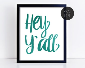 Hey Y'all Southern Sayings Genuine Foil Poster Print Wall Art Decor