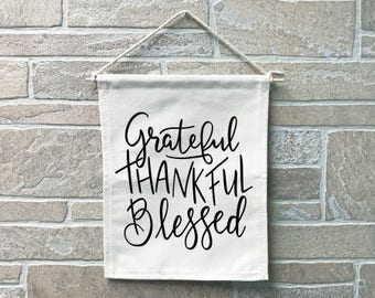 Grateful Thankful Blessed Hand Lettering Heavy Cotton Canvas Banner // Made In The USA