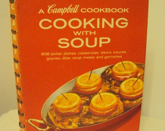 A Campbell Cookbook Cooking with Soup, 608 recipes, c. 1963