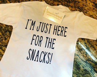 Just Here For The Snacks Shirt