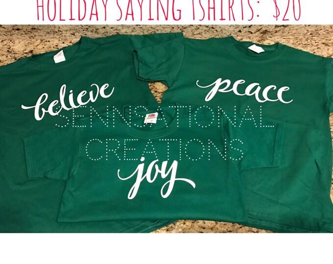 Christmas Shirts, Christmas Saying Shirts, Holiday Shirts, Believe, Joy, Peace, Christmas Gear