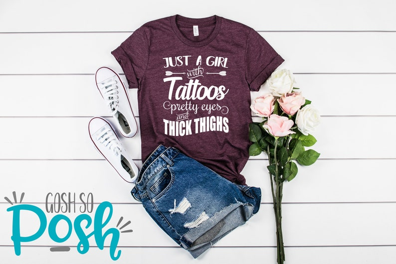 Tattoos Pretty Eyes Thick Thighs Funny Shirt  T Shirts With Heather Maroon