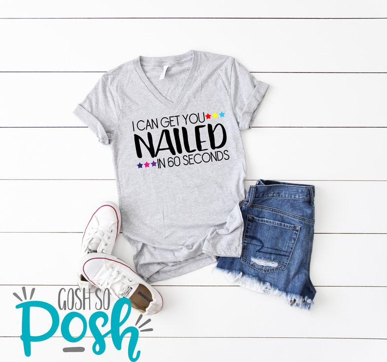 I Can Get You Nailed In 60 Seconds Or Less Vneck  Nail image 0