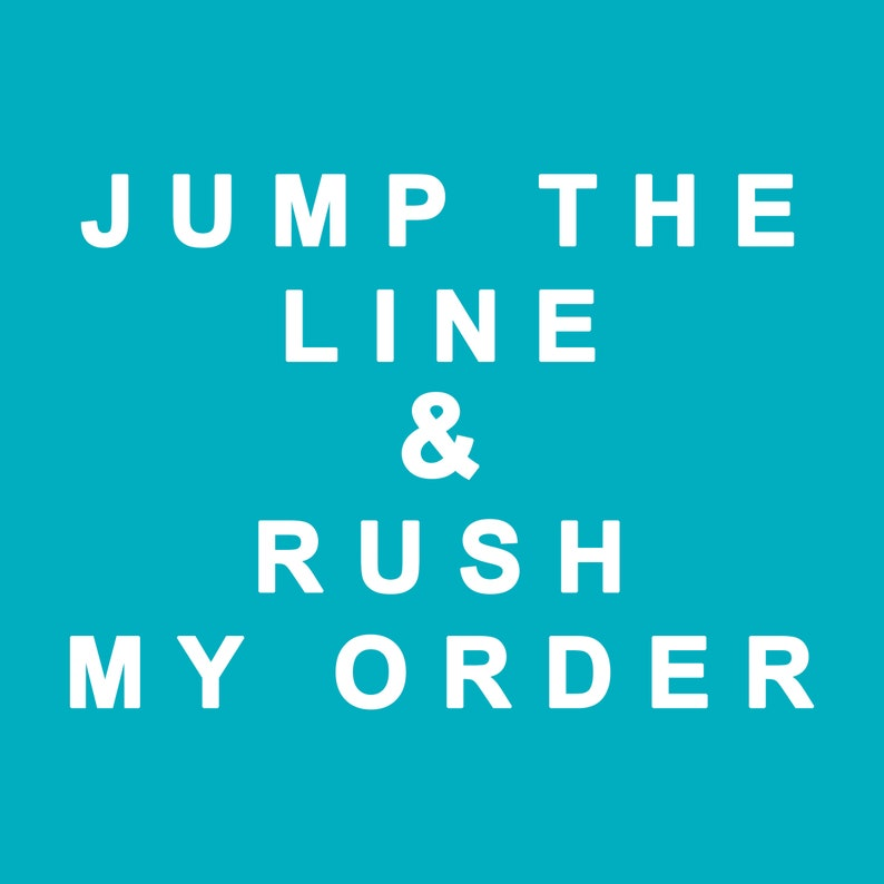 ORDER UPGRADE : Jump the line & rush my order image 0