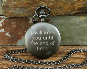 Custom Quote Engraved Gunmetal Pocket Watch- Personalized-  Monogrammed-  Gifts for Men- Best man - Groomsman- Christmas (775)