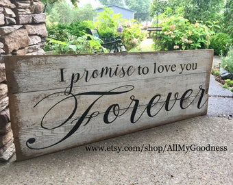 I promise to love you FOREVER rustic painted fence wood sign LARGE SIGN