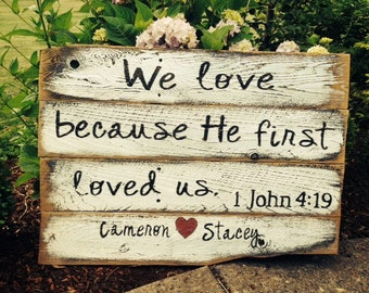 We Love 1JOHN verse RUSTIC wood SIGN