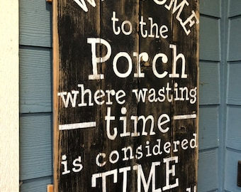 WELCOME to the Porch RUSTIC wood PAINTED sign