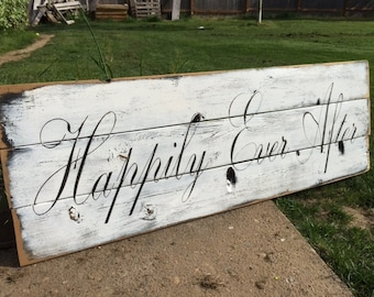 HAPPILY EVER AFTER rustic painted fence wood sign large sign