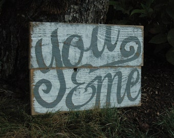 CUSTOM for TERI You & Me rustic wood sign