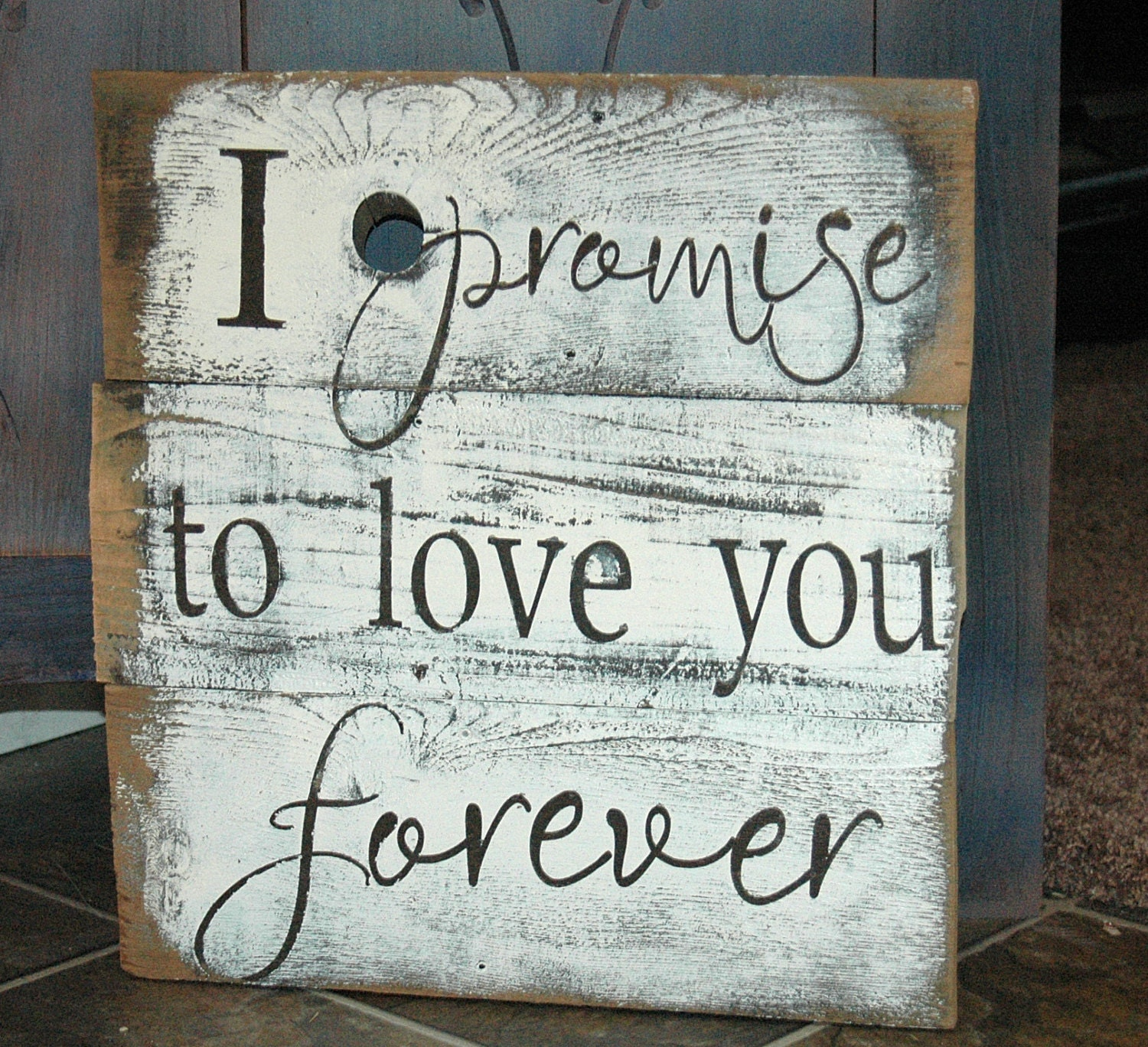 I Promise To Love You Forever Rustic Painted Wood Sign Etsy