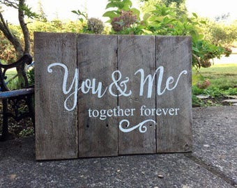 You & Me togetger forever RUSTIC painted fence wood sign
