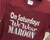 On Saturdays We Wear Maroon Ladies Tee