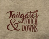Tailgates & Touch Downs Toddler Shirt Ready to Ship Free Shipping Next Day Shipping