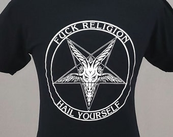 Hail Yourself t-shirt, Fuck Religion Shirt, Horror tshirt, Goth tee, screen printed T shirt