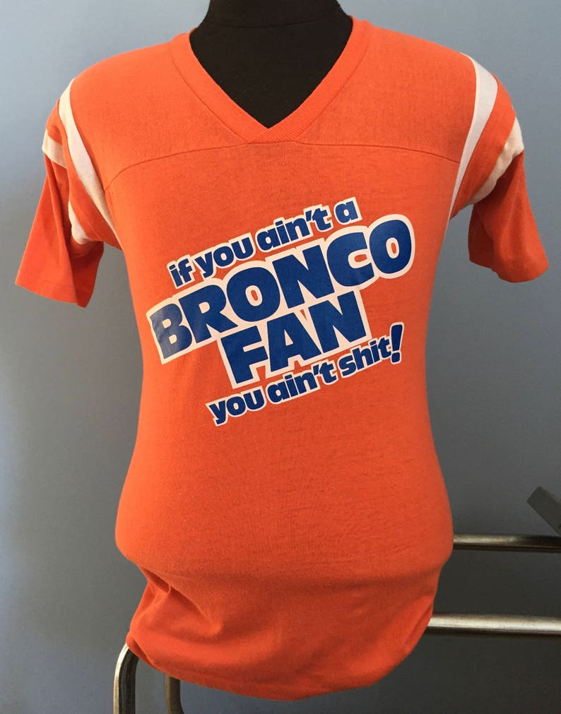 64cf7440 80s Vintage Denver Broncos If You Ain't a Bronco Fan You | Etsy