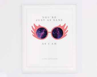 Luna Lovegood Print, Printable Luna Lovegood Quote, Printable Harry Potter Quote, You're Just as Sane as I Am Wall Art, Printable Luna Art