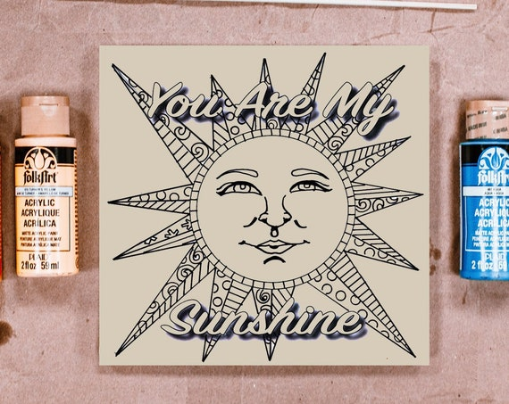 Pre Printed Design, You Are My Sunshine, Adult Coloring, Craft Kit for Adults, Crafts for Kids, Craft Kit, Make Your Own Art, DIY Home Decor