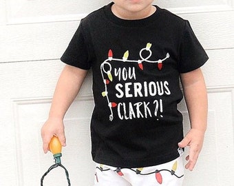 """You Serious Clark?!"" Christmas Vacation Baby/Toddler Tee"