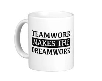 Teamwork Make The Dream Work Coffee Mug, hs0154