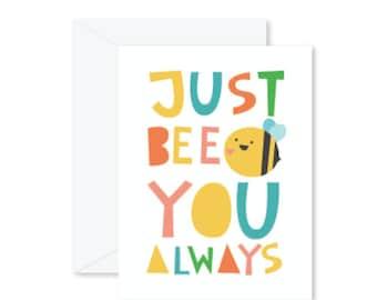GREETING CARD | Just Bee You Always : Animal Modern Illustration Art
