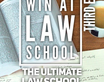 How To Win At Law School:  Setting Goals for Law School Success, Law School Strategy Guide, Law eBook Download, Transfer Law Schools
