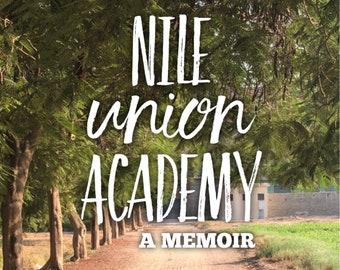 Nile Union Academy: A Memoir - Missionary Life in Egypt, Teaching High School English in Egypt ebook