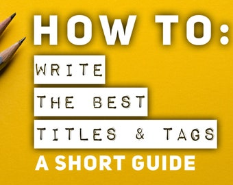 How to Write Titles and Tags Making the BEST Etsy Titles Tags More Sales SEO Help Shop Expert Guide eBook Etsy Marketing for New Shops