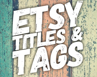 Etsy Titles and Tag Writing Package, Etsy Shop SEO, Shop Critique, Boost Sales Improve Search Results, Increase Shop Views Best Listing Tags