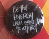 Energy Attraction Pinback Button, Custom Backpack Pins and Patches, Boho Buttons, Hippie Keychain, Feminist Magnet, Work out, Gym Exercise