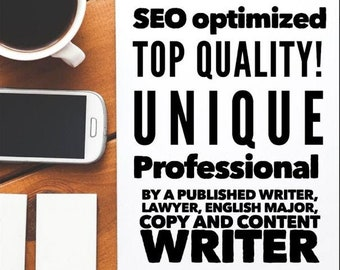 SEO Optimized Web Content Writer, Copywriter, Top Quality Unique Professional Writing Self-Published Lawyer Teacher and Blogger