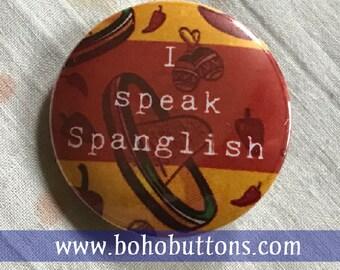 "I Speak ""Spanglish"" Spanish Language Pinback Button, Gringo Keychain, Custom Button, Espanol Pin, Funny Magnet Spanish Teacher Backpack pins"