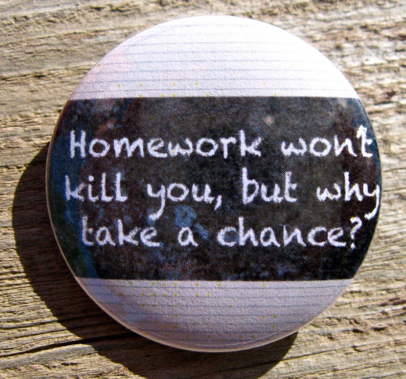 Funny Homework Pinback Button Back To School Pin Backpack image 0