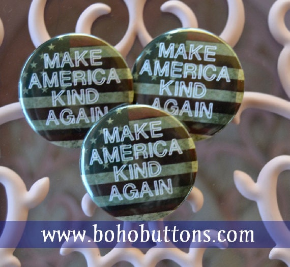 Make America Kind Again Pinback Button Election Pin Us Flag Button United States Quote Make America Kind Again Magnet Keychain Gift