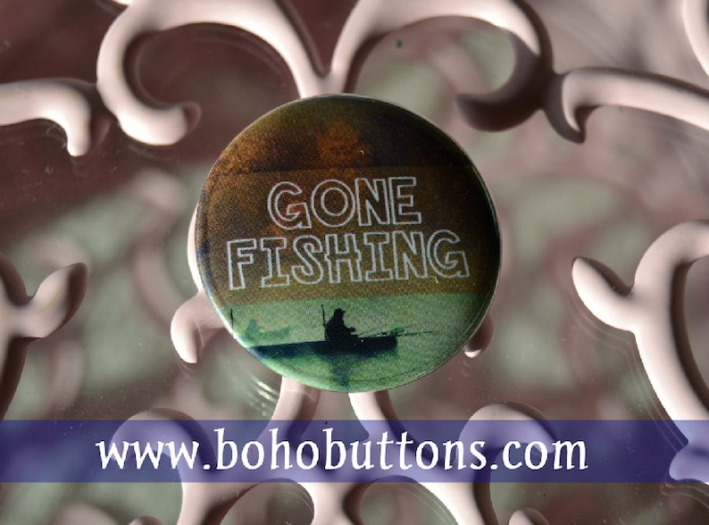 Gone Fishing Pinback Button Fishing button Fishing Magnet image 0