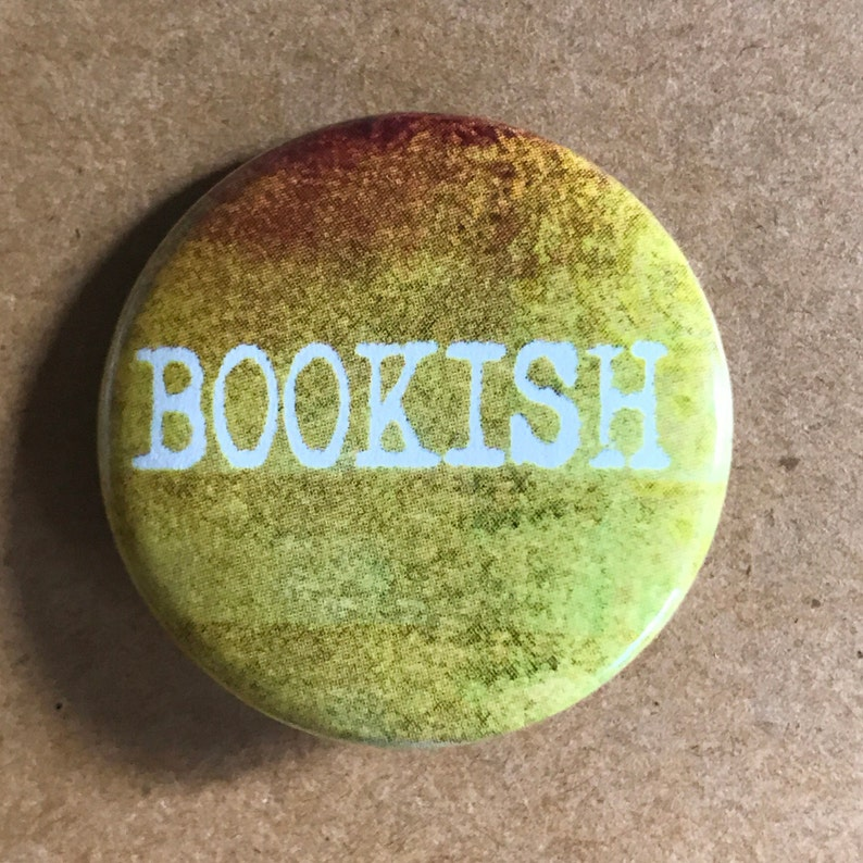 Bookish Pinback Button Book Quote Magnet Reading Pin image 0