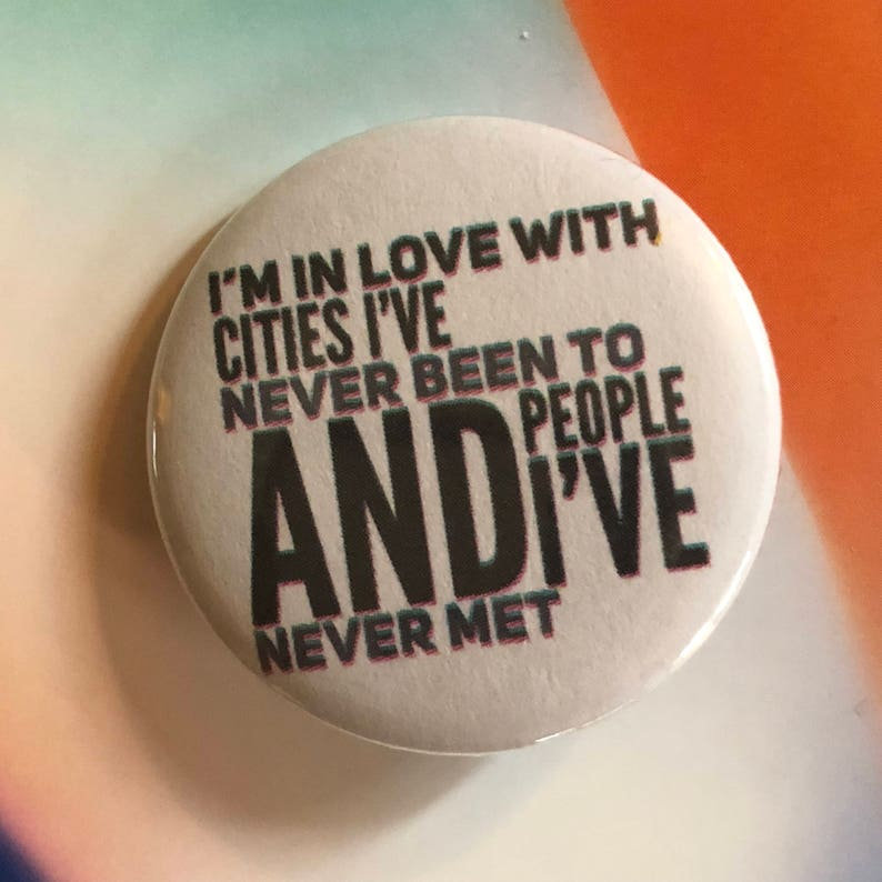 In Love With Cities Never Been To Pinback Button image 0