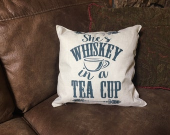 She's Whiskey in a Tea Cup Pillow