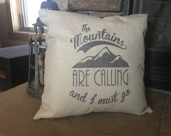 The Mountains are Calling and I Must Go Pillow