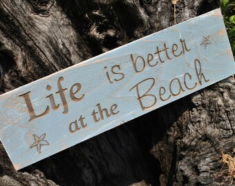 Beach Sign, Life is Better at the Beach Sign, Cottage Sign, Rustic Beach Wall Decor Sign.